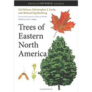 Trees of Eastern North America by Nelson, Gil; Earle, Christopher J.; Spellenberg, Richard; More, David; Hughes, Amy K., 9780691145914