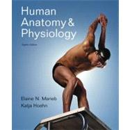 Human Anatomy And Physiology With Interactive Physiology� 10-System Suite, 8/E by MARIEB & HOEHN, 9780805395914