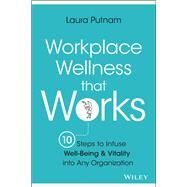 Workplace Wellness That Works by Putnam, Laura, 9781119055914