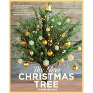 The New Christmas Tree by Brown, Carrie, 9781579655914