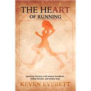 The Heart of Running by Everett Kevin, 9781943425914