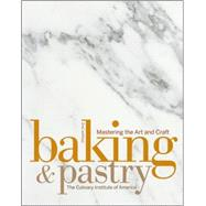 Baking and Pastry : Mastering the Art and Craft by Unknown, 9780470055915