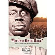 Who Owns the Ice House? by Taulbert, Clifton L.; Schoeniger, Gary, 9780971305915