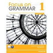 Focus on Grammar 1 by Schoenberg, Irene E.; Maurer, Jay, 9780132455916