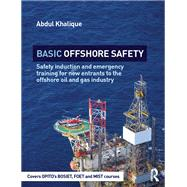 Basic Offshore Safety: Safety induction and emergency training for new entrants to the offshore oil and gas industry by Khalique; Abdul, 9781138845916
