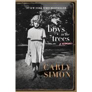 Boys in the Trees A Memoir by Simon, Carly, 9781250095916