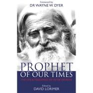 Prophet for Our Times: The Life & Teachings of Peter Deunov by Lorimer, David, 9781781805916