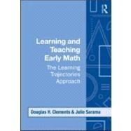 Learning and Teaching Early Math: The Learning Trajectories Approach by Clements; Douglas H., 9780415995917