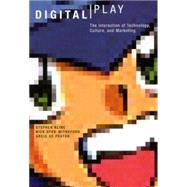 Digital Play by Kline, Stephen; Dyer-Witheford, Nick; De Peuter, Greig, 9780773525917