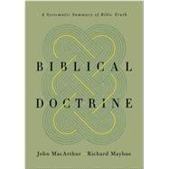 Biblical Doctrine by MacArthur, John; Mayhue, Richard L.; Barrick, William (CON); Busenitz, Nathan (CON); Mook, James (CON), 9781433545917