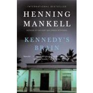 Kennedy's Brain by MANKELL, HENNING, 9780307385918