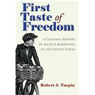 First Taste of Freedom by Turpin, Robert, 9780815635918