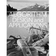 Algorithm Design and Applications by Goodrich, Michael T.; Tamassia, Roberto, 9781118335918