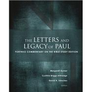 The Letters and Legacy of Paul by Aymer, Margaret; Kittredge, Cynthia Briggs; Sanchez, David A., 9781506415918