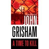 A Time to Kill by Grisham, John, 9780440245919