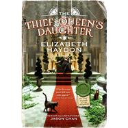 The Thief Queen's Daughter by Haydon, Elizabeth; Chan, Jason, 9780765375919