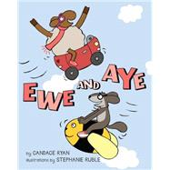 Ewe and Aye by Ryan, Candace; Ruble, Stephanie, 9781423175919