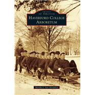 Haverford College Arboretum by Van Artsdalen, Martha J., 9781467115919