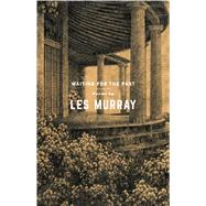 Waiting for the Past Poems by Murray, Les, 9780374285920