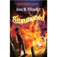 Summoned by Pillsworth, Anne M., 9780765335920