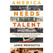 America Needs Talent by Merisotis, Jamie, 9780795345920