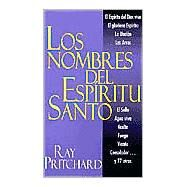 Los Nombres Del Espritu Santo/the Names of the Holy Ghost by Pritchard, Ray, 9780825415920