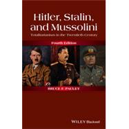 Hitler, Stalin, and Mussolini by Pauley, Bruce F., 9781118765920