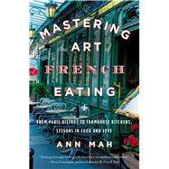 Mastering the Art of French Eating by Mah, Ann, 9780143125921