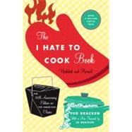 The I Hate to Cook Book by Bracken, Peg; Bracken, Johanna, 9780446545921
