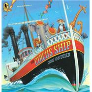 The Circus Ship by Van Dusen, Chris; Van Dusen, Chris, 9780763655921