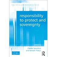 Responsibility to Protect and Sovereignty by Thakur,Ramesh;Sampford,Charles, 9781138245921