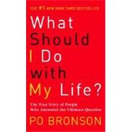 What Should I Do with My Life? by BRONSON, PO, 9780345485922