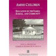 Amish Children: Education in the Family, School, and Community - Spindler, Louise S.
