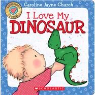 I Love My Dinosaur (Love Meez) by Church, Caroline Jayne, 9780545835923