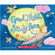Goodnight, Stinky Face by McCourt, Lisa; Moore, Cyd, 9780545905923