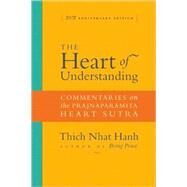 The Heart of Understanding; Commentaries on the Prajnaparamita Heart Sutra by Thich Nhat Hanh, 9781888375923