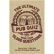 The Ultimate Pub Quiz Book by Carlton Books Limited, 9781780975924