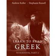 Learn to Read Greek : Part 1, Textbook and Workbook Set by Andrew Keller and Stephanie Russell, 9780300115925