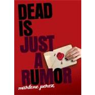 Dead Is Just a Rumor by Perez, Marlene, 9780547345925