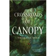 Crossroads of Canopy Book One in the Titan's Forest Trilogy by Dyer, Thoraiya, 9780765385925