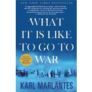 What It Is Like To Go To War by Marlantes, Karl, 9780802145925