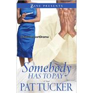 Somebody Has to Pay by Tucker, Pat, 9781593095925