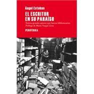 El escritor en su paraíso: Treinta grande autores que fueron bibliotecarios by Esteban, Ángel; Llosa, Mario Vargas, 9788492865925