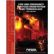 Fire & Emergency Services Orientation & Terminology by IFSTA, 9780879395926