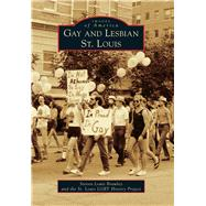 Gay and Lesbian St. Louis by Brawley, Steven Louis; St. Louis Lgbt History Project, 9781467115926