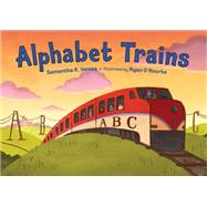 Alphabet Trains by Vamos, Samantha R.; O'Rourke, Ryan, 9781580895927