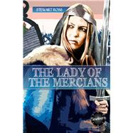 The Lady of the Mercians by Ross, Stewart, 9781783225927