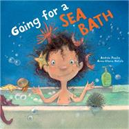 Going for a Sea Bath by Poulin, Andrée; Delisle, Anne-claire, 9781927485927