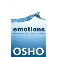 Emotions Freedom from Anger, Jealousy and Fear by Unknown, 9781938755927