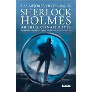 Las mejores historias de Sherlock Holmes / The best stories of Sherlock Holmes by Doyle, Arthur Conan, Sir, 9789876345927